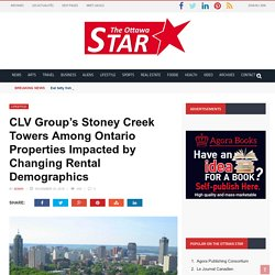 CLV Group's Stoney Creek Towers among Ontario Properties Impacted by Changing Rental Demographics
