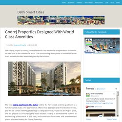 Godrej Properties Designed With World Class Amenities