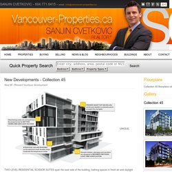 Vancouver Yaletown REALTOR® and real estate advisor Sanjin Cvetkovic, Yaletown Realtor : Vancouver Yaletown Real Estate Properties and Services : New Developments - Collection 45