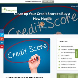 Clean up Your Credit Score to Buying Your New Home