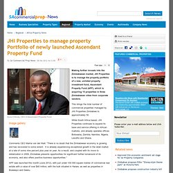 JHI Properties to manage property Portfolio of newly launched Ascendant Property Fund - SA Commercial Property News