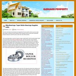Gurgaon Property: Mbp Bearings: Taper Roller Bearings Supplier India