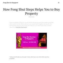 How Feng Shui Steps Helps You to Buy Property