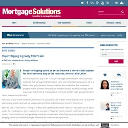 Property flipping: A growing trend? Laker - Mortgage Solutions
