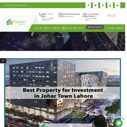 Best Property for Investment in Johar Town Lahore