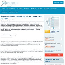 Property Investors – Watch out for the Capital Gains Tax Trap!