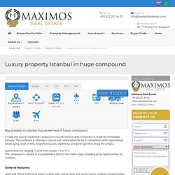 Luxury property Istanbul in huge compound - Maximos Real Estate