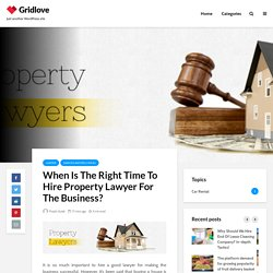 When Is The Right Time To Hire Property Lawyer For The Business? - Purple Guide