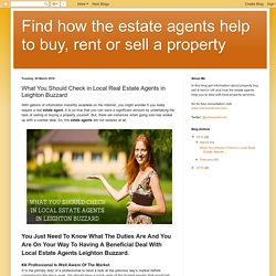 Find how the estate agents help to buy, rent or sell a property: What You Should Check in Local Real Estate Agents in Leighton Buzzard