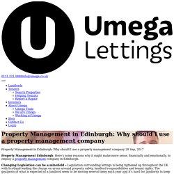 Why should I use a property management Edinburgh company?