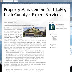 Property Management Salt Lake, Utah County - Expert Services: The Secret to Rent Perfect Tenants for a Property in Utah