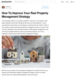 How To Improve Your Real Property Management Strategy