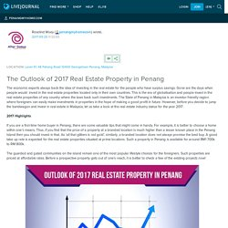 The Outlook of 2017 Real Estate Property in Penang