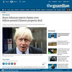 Boris Johnson rejects claims over billion-pound Chinese property deal