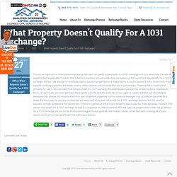 What Property Doesn't Qualify For A 1031 Exchange? -