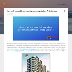 Here is all you need to know about property registration - Pride Ventues