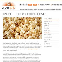 Property Stylists Tip - Banish Those Popcorn Ceilings