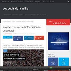 Prophet. Trouver de l'information sur un contact – Les outils de la veille