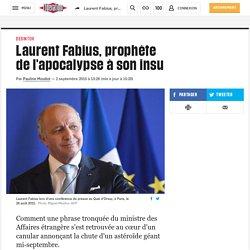 Laurent Fabius, prophète del'apocalypse à son insu