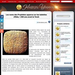 Les noms des Prophètes apparus sur les tablettes d'Ebla, 1.500 ans avant la Torah