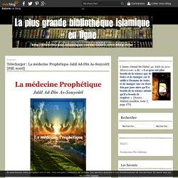 La médecine Prophétique Jalâl Ad-Dîn As-Souyoûtî [Pdf; word] - Bibliothèque : Livres Islamiques – Koutub Islamiya