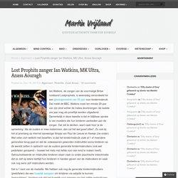 Lost Prophits zanger Ian Watkins, MK Ultra, Anass Aouragh