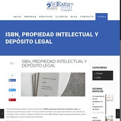 ISBN, PROPIEDAD INTELECTUAL Y DEPÓSITO LEGAL