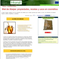 Miel de Abejas: propiedades, recetas y usos en cosmética