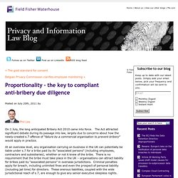 Proportionality – the key to compliant anti-bribery due diligence « Privacy and information law blog