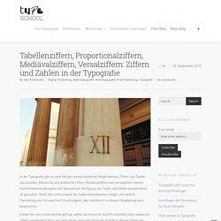 Tabellenziffern, Proportionalziffern, Mediävalziffern, Versalziffern: Ziffern und Zahlen in der Typografie
