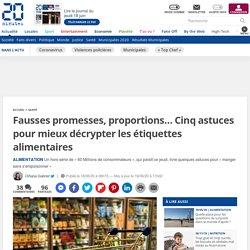 Fausses promesses, proportions… Cinq astuces pour mieux décrypter les étiquettes alimentaires