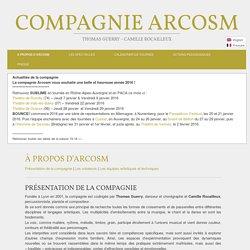 Présentation cie Arcosm