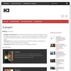 HISTOIRE 2 » A propos - Un blog à 2 qui parle 2 tout