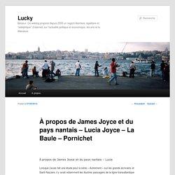 À propos de James Joyce et du pays nantais – Lucia Joyce – La Baule – Pornichet