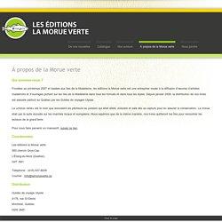 À propos de la Morue verte - Les éditions la Morue verte
