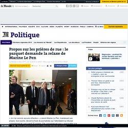 Marine Le Pen devant la justice pour des propos sur les prières de rue
