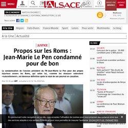 Propos sur les Roms : Jean-Marie Le Pen condamné pour de bon