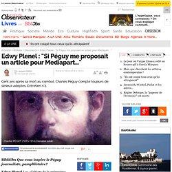 """Edwy Plenel: """"Si Péguy me proposait un article pour Mediapart…"""" - 18 février 2014"""