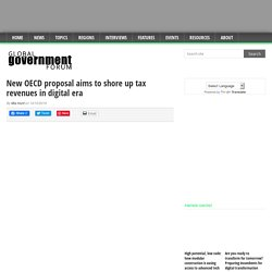 New OECD proposal aims to shore up tax revenues in digital era – Government & civil service news