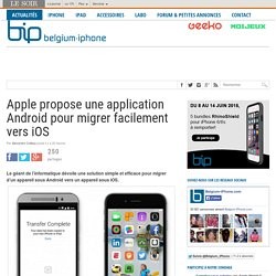 Apple propose une application Android pour migrer facilement vers iOS