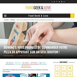 Domino's vous propose de commander votre pizza en appuyant sur un seul bouton