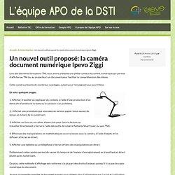 Un nouvel outil proposé: la caméra document numérique Ipevo Ziggi