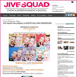 Jive Squad vous propose un PHOTO CALL NEW GENERATION! - Newsroom Jive Squad