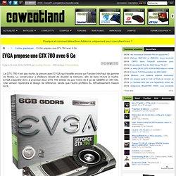 EVGA propose une GTX 780 avec 6 Go - Cartes graphiques