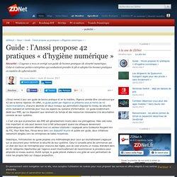 Guide : l'Anssi propose 42 pratiques « d'hygiène numérique » - ZDNet