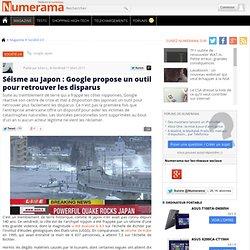 Séisme au Japon : Google propose un outil pour retrouver les disparus