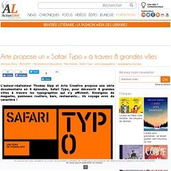 Arte propose un « Safari Typo » à travers 8 grandes villes