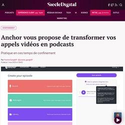 Anchor vous propose de transformer vos appels vidéos en podcasts