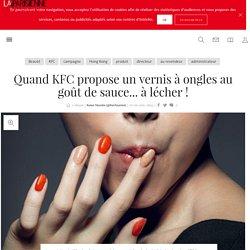 Quand KFC propose un vernis à ongles au goût de sauce... à lécher ! - La Parisienne
