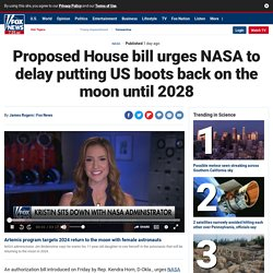 Proposed House bill urges NASA to delay putting US boots back on the moon until 2028